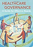 Healthcare Governance: A Guide for Effective Boards, ed. 2 (American College of Healthcare Executives Management)