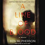 A Line of Blood: A Novel | Ben McPherson