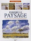echange, troc Richard Taylor, Laurence Le Charpentier - Peindre le paysage : Les gestes techniques, les pas à oas, les trucs et astuces des experts