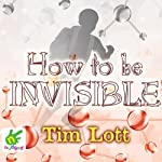 How to Be Invisible | Tim Lott