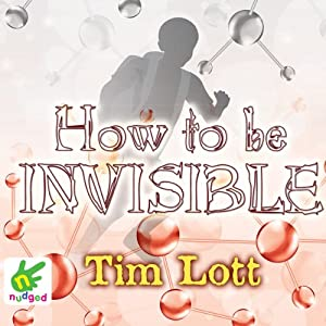 How to Be Invisible | [Tim Lott]