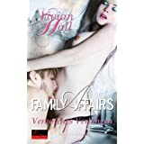 "Family Affairs: Verbotenes Verlangen: Erotischer Romanvon ""Vivian Hall"""