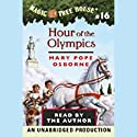 Magic Tree House, Book 16: Hour of the Olympics Audiobook by Mary Pope Osborne Narrated by Mary Pope Osborne