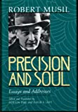 Precision and Soul: Essays and Addresses (0226554082) by Robert Musil