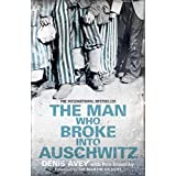 The Man Who Broke into Auschwitzby Denis Avey