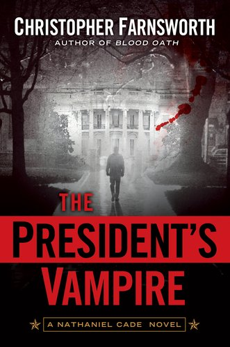 The President's Vampire by Chris Farnsworth