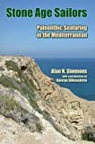 "BOOKS RECEIVED: Alan H. Simmons, ""Stone Age Sailors: Paleolithic Seafaring in the Mediterranean"" (Left Coast Press, 2014)"