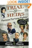 Trial & Heirs: Famous Fortune Fights! ...and what you can learn from celebrity errors
