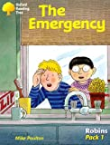 Oxford Reading Tree: Robins: Pack 1: the Emergency (0198454341) by Poulton, Mike