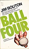 Ball Four: My Life and Hard Times Throwing the Knuckleball in the Big Leagues (0440104157) by Jim Bouton