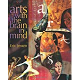 Arts with the Brain in Mind ~ Eric Jensen