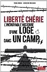 Libert� ch�rie : L'incroyable histoire d'une loge dans un camp SS par Bridoux