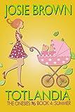 Totlandia: Book 4 (Humorous Contemporary Womens Fiction): The Onesies: Summer