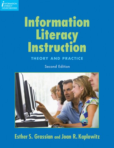 Information Literacy Instruction: Theory and Practice,...