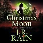 Christmas Moon: Vampire for Hire, Book 4.5 | J. R. Rain