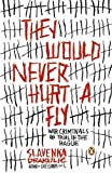 They Would Never Hurt a Fly: War Criminals on Trial in The Hague (0143035428) by Drakulic, Slavenka