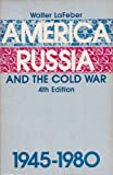 America, Russia and the Cold War, 1945-80 (America in Crisis) (047106226X) by LaFeber, Walter