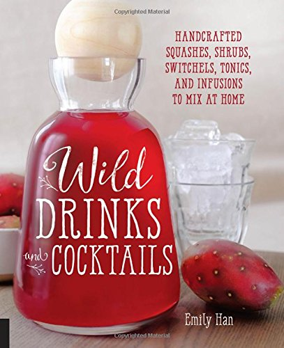 wild-drinks-cocktails-handcrafted-squashes-shrubs-switchels-tonics-and-infusions-to-mix-at-home