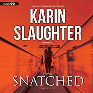 Snatched: Will Trent, Book 6 | [Karin Slaughter]