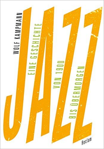 Jazz-Eine-Geschichte-von-1900-bis-bermorgen