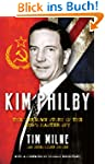 Kim Philby: The Unknown Story of the...