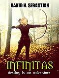 Infinitas (Destiny is an Adventure Book 1)