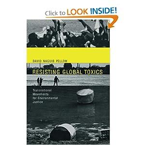 Resisting Global Toxics_ Transnational Movements for Environmental Justice - David Naguib Pellow - The MIT Press
