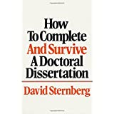 How to Complete and Survive a Doctoral Dissertation ~ David Sternberg