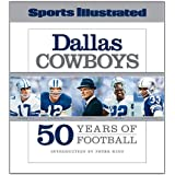 Sports Illustrated The Dallas Cowboys: 50 Years of Football ~ Editors of Sports...