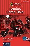 London Crime Time (Lernkrimi Sammelband): Englisch Grammatik, Grundwortschatz & Aufbauwortschatz. Niveau B1 / B2 (Compact Lernkrimi)