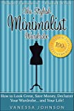 img - for The Stylish Minimalist Wardrobe: How to Look Great, Save Money, Declutter Your Wardrobe and Your Life! book / textbook / text book