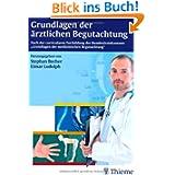 Grundlagen der ärztlichen Begutachtung: Nach der curricularen Fortbildung der Bundesärztekammer Grundlagen der...