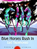 img - for By Luci Tapahonso Blue Horses Rush In: Poems and Stories (Sun Tracks) [Paperback] book / textbook / text book
