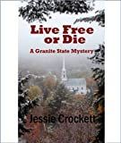Live Free or Die (The Granite State Mysteries)