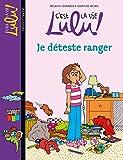 vignette de 'C'est la vie, Lulu ! n° 33<br /> Je déteste ranger (Mélanie Edwards)'