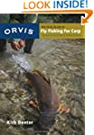 The Orvis Guide to Fly Fishing for Ca...