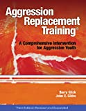 img - for Aggression Replacement Training: A Comprehensive Intervention for Aggressive Youth, Third Edition (Revised and Expanded)(CD included) book / textbook / text book