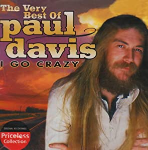 Very Best of Paul Davis: I Go Crazy