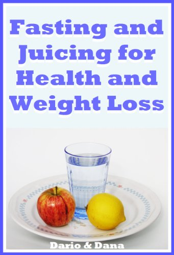 Fasting and Juicing for Health and Weight Loss