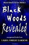 Black Woods Revealed: Black Woods Series: Book 2 (Volume 2)