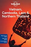 Lonely Planet Vietnam Cambodia Laos and Northern Thailand