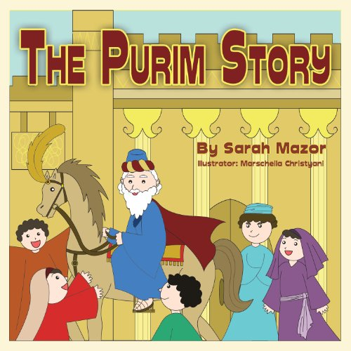Sarah Mazor - The Purim Story (Picture Books for ages 3-8, Jewish Holidays Series) (Children's Books with Good Values) (English Edition)
