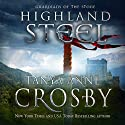 Highland Steel (Guardians of the Stone Book 2) Audiobook by Tanya Anne Crosby Narrated by James Gillies