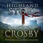 Highland Steel (Guardians of the Stone Book 2) | [Tanya Anne Crosby]