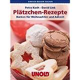 """Pl�tzchenrezepte. Backen f�r Weihnachten und Advent (einfach besser kochen)von """"Petra Koch"""""""