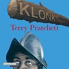 Klonk! (Scheibenwelt 31) Hörbuch von Terry Pratchett Gesprochen von: Michael-Che Koch