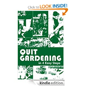 Quit Gardening in 4 Easy Steps