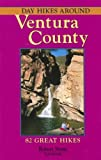 Day Hikes Around Ventura County: 82 Great Hikes, 2nd Edition