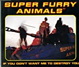 Super Furry Animals If You Don't Want Me To Destroy You