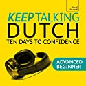 Keep Talking Dutch: Ten Days to Cofidence  by Marleen Owen Narrated by Teach Yourself Languages
